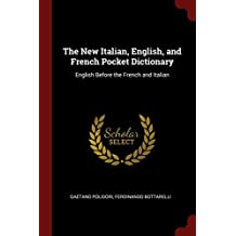 The New Italian, English, and French Pocket Dictionary: English Before the French and Italian