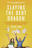 Slaying the Debt Dragon: How One Family Conquered Their Money Monster and Found an Inspired Happily Ever After