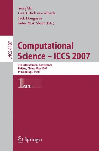 Computational Science - ICCS 2007: 7th International Conference, Beijing China, May 27-30, 2007, Proceedings, Part I (Lecture Notes in Computer Science) by Brand: Springer