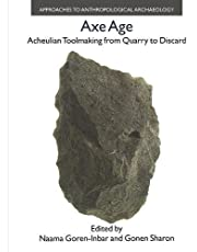 Axe Age: Acheulian Tool-making from Quarry to Discard