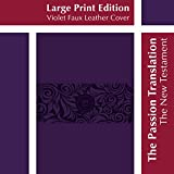 img - for The Passion Translation New Testament, Violet, Large Print (Faux Leather) - In-Depth Bible with Psalms, Proverbs, and Song of Songs, Makes a Great Gift for Confirmation, Holidays, and More book / textbook / text book