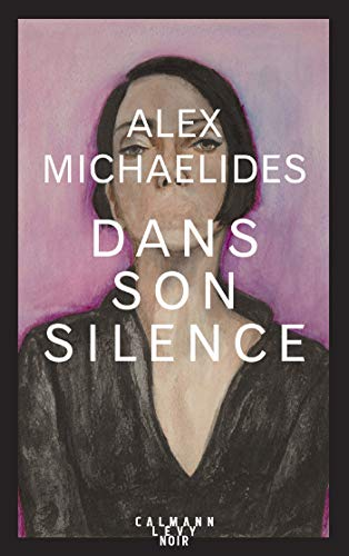 Book cover from Dans son silence (Suspense Crime) (French Edition) by Alex MICHAELIDES