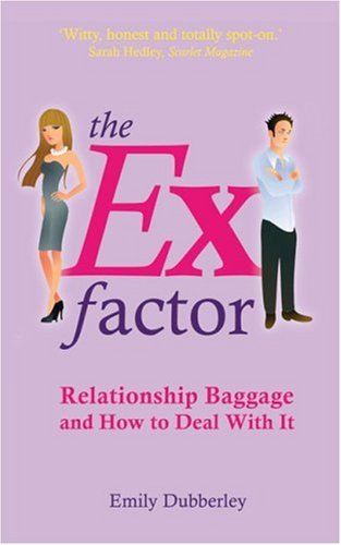 The Ex Factor: Relationship Baggage and How to Deal With It