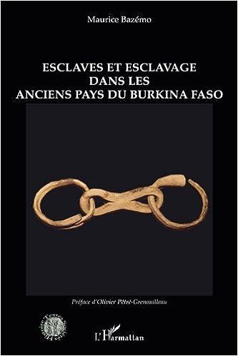 Livre gratuits en ligne Esclaves et esclavage dans les anciens pays du Burkina Faso epub pdf