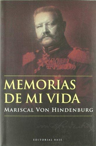 Memorias De Mi Vida/ Memories Of My Life (Base Hispanica) (Spanish Edition)
