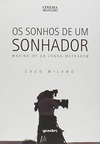 Os Sonhos de Um Sonhador - Making-of do Longa-metragem