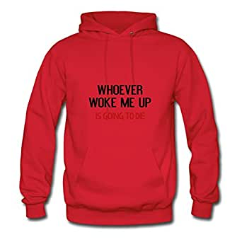 Red Creative Whoever Woke Me Up Women Funny Hoodies X-large