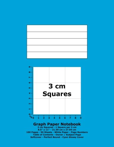 """Download Graph Paper Notebook: 3 cm Squares - 8.5"""" x 11"""" - 21.59 cm x 27.94 cm - 100 Pages - 50 Sheets - White Paper - Page Numbers - Table of Contents - Cyan Glossy Cover PDF"""