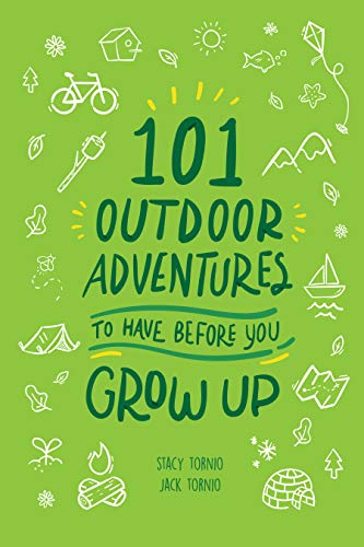Pdf Outdoors 101 Outdoor Adventures to Have Before You Grow Up