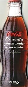 Coca-Cola : 30 recettes gourmandes sucrées et salées par Bulteau