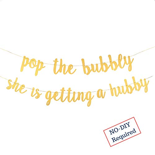 Bachelorette Party Banner - Engagement Decorations - an Original Sign for Your Bridal Shower | Pop The Bubbly She is Getting a Hubby | Gold Glitter Bride to be Engaged Banner Backdrop Decor