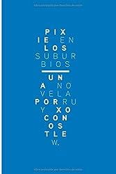 Pixie en los suburbios (Trilogía Pixelada) (Spanish Edition)