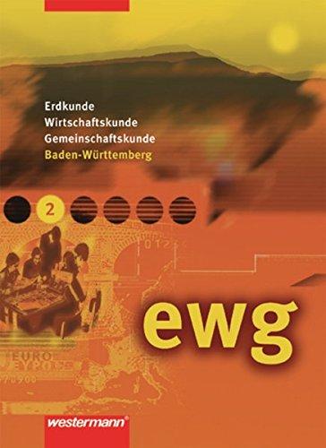 ewg / Erdkunde - Wirtschaftskunde - Gemeinschaftskunde Ausgabe für Realschulen in Baden-Württemberg: ewg für Realschulen in Baden-Württemberg: Schülerband 2 (Kl. 7 / 8)