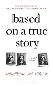 Based on a True Story by [Vigan, Delphine de]
