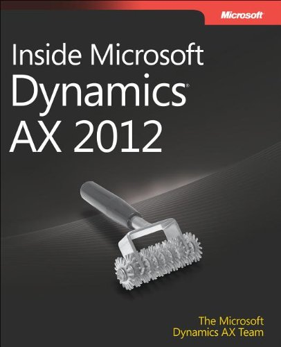 [PDF] Inside Microsoft Dynamics AX 2012 Free Download | Publisher : Microsoft Press | Category : Computers & Internet | ISBN 10 : 0735667101 | ISBN 13 : 9780735667105