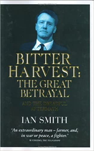 Bitter Harvest: The Great Betrayal and the Dreadful Aftermath by Ian Smith (2001-02-01)