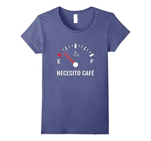 Womens Necesito Cafe I Need Coffee | Coffee Lovers Spanish Tshirt 1 XL Heather Blue (Spanish Heather)