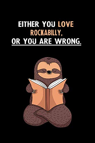 Either You Love Rockabilly, Or You Are Wrong.: Yearly Home Family Planner with Philoslothical Sloth Help