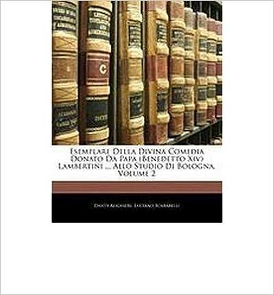 Book Esemplare Della Divina Comedia Donato Da Papa (Benedetto XIV) Lambertini ... Allo Studio Di Bologna, Volume 2 (Paperback)(Italian) - Common