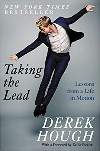Taking The Lead Lessons From A Life In Motion By Derek Hough