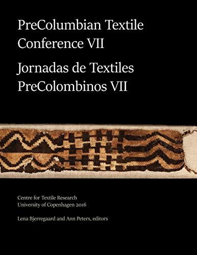 - PreColumbian Textile Conference VII / Jornadas de Textiles PreColombinos VII