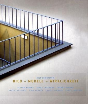 Bild - Modell - Wirklichkeit: Repräsentationsmodelle in der zeitgenössischen Fotografie Gebundenes Buch – 1. Oktober 2005 Ralf Christofori Oliver Boberg James Casebere Thomas Demand