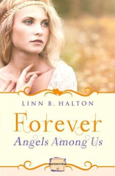 Forever: HarperImpulse Paranormal Romance (A Novella) (Angels Among Us, Book 3) by [Halton, Linn B]