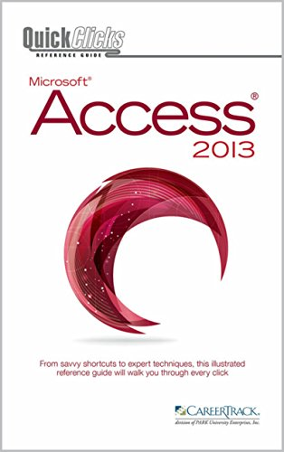QuickClicks Access 2013: From savvy shortcuts to expert techniques, this illustrated reference guide will walk you through every click Pdf