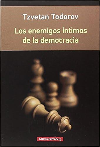 Los enemigos íntimos de la democracia- rústica: Amazon.es: Todorov, Tzvetan, Sobregués Arias, Noemí: Libros