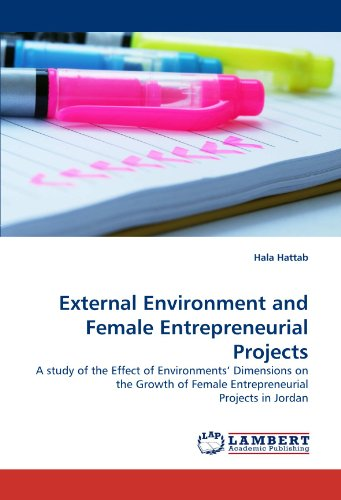 External Environment and Female Entrepreneurial Projects: A study of the Effect of Environments' Dimensions on the Growt