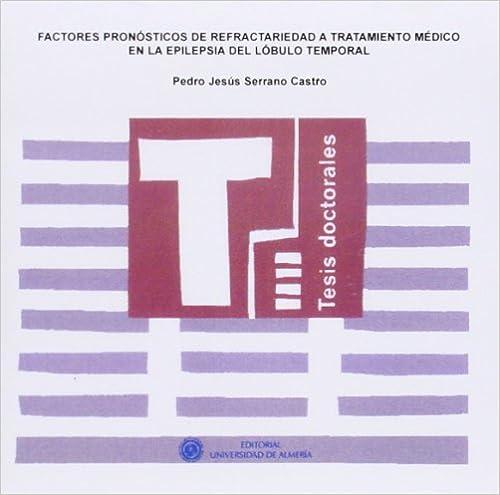 Libros motivacionales de audio gratis para descargar. Factores pronósticos de refractariedad a tratamiento médico en la epilepsia del lóbulo temporal (Tesis Doctorales (Edición Electrónica)) PDF FB2