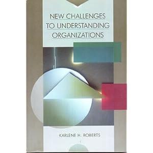 New Challenges to Understanding Organizations