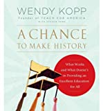 A Chance to Make History: What Works and What Doesn't in Providing an Excellent Education for All (CD-Audio) - Common
