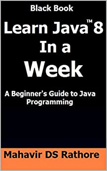 Amazon.com: Learn Java 8 In a Week: A Beginner's Guide to