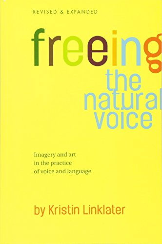 Freeing the Natural Voice: Imagery and Art in the Practice of Voice and Language