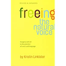 Freeing The Natural Voice Revised: Imagery and Art in the Practice of Voice and Language