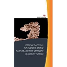 Study of Bacterial Pathogens in Sputum Samples and their Antibiotic Sensitivity Pattern (IJMPR Book 2)