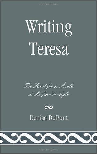Herunterladen von Büchern von Google-Büchern kostenlos Writing Teresa: The Saint from Avila at the fin-de-siglo PDF MOBI 1611484065 by Denise DuPont