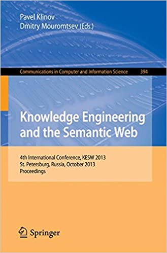 Knowledge Engineering and the Semantic Web: 4th International Conference, KESW 2013 St. Petersburg, Russia, October 2013 Proceedings (Communications in Computer and Information Science)