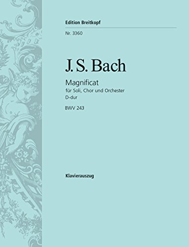 - Magnificat in D major (BWV 243) - soloists, mixed choir, oboe d' amore, oboe da caccia, strings and basso continuo - vocal/piano score - (EB 3360)