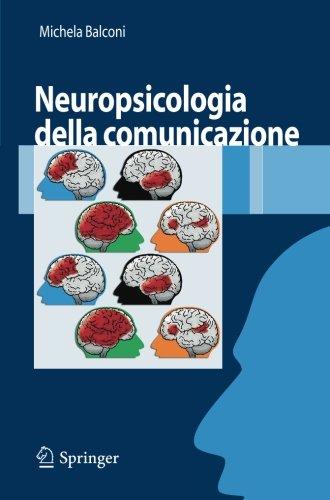 Neuropsicologia della comunicazione (Italian Edition)