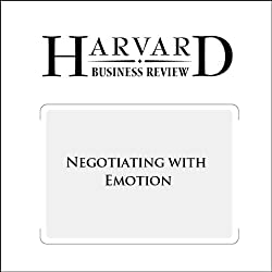 Negotiating with Emotion (Harvard Business Review)