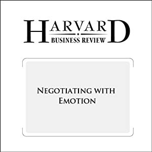 Negotiating with Emotion (Harvard Business Review) Periodical