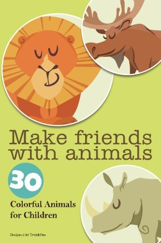 Make friends with animals: 30 Colorful Animals for Children pdf epub