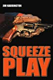Squeeze Play, Jim Harrington, 0595290639