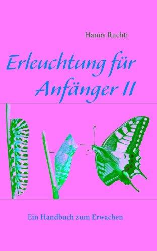 Erleuchtung für Anfänger II: Ein Handbuch zum Erwachen