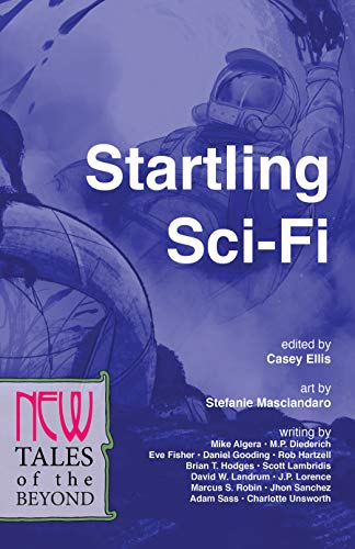 Startling Sci-Fi: New Tales of the Beyond (The NEW Series Book 3)