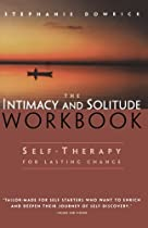 The Intimacy And Solitude Workbook By Stephanie Dowrick