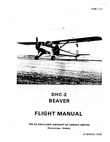 DHC-2 Beaver Flight Manual: The De Havilland Aircraft of Canada Limited (31 March 1956)
