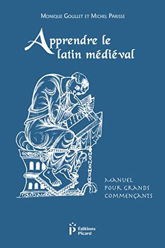 Apprendre le Latin Médiéval. Manuel pour Grands Commencants. Troisieme Edition Revue et Corrigee. Monique Goullet